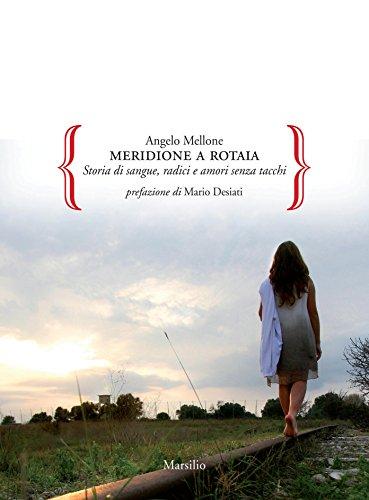 Meridione a rotaia: Storie di sangue, radici e amori senza tacchi (Gocce) (Italian Edition)