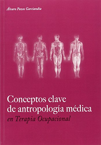 Descargar Libro Conceptos Clave De Antropología Médica En Terapia Ocupacional Álvaro Pazos Garciandia