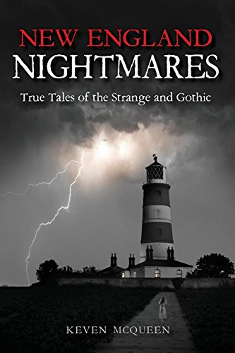 New England Nightmares: True Tales of the Strange and Gothic -