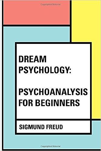 Dream Psychology: Psychoanalysis for Beginners by Sigmund Freud (2016-02-17)