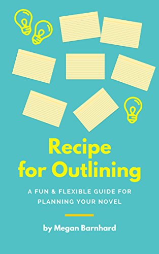 Recipe for Outlining: A Fun & Flexible Guide for Planning Your Novel (Recipe for Writing Book 2) (English Edition)