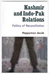 Kashmir and Indo Pak Relations Politics of Reconciliation Hardcover