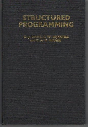Structured Programming (A.P.I.C. studies in data processing, no. 8)