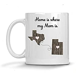 Mom Long Distance Personalized State Coffee Mug Home is where my Mom is.