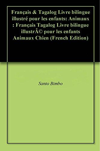 Amazon Com Francais Tagalog Livre Bilingue Illustre Pour