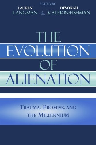 The Evolution of Alienation: Trauma, Promise, and the Millennium