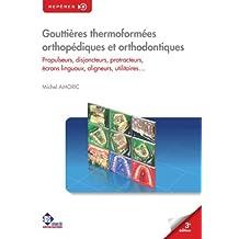 Gouttières thermoformées orthopédiques & orthodontiques (Repères) (French Edition)