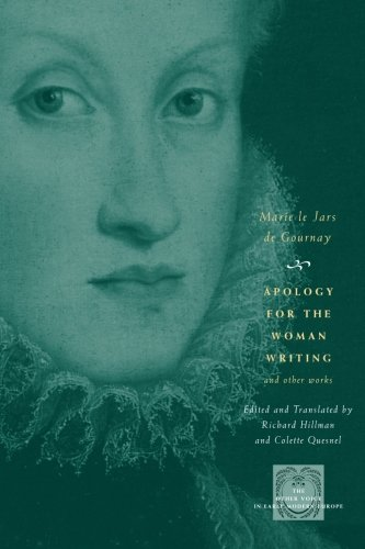 Apology for the Woman Writing and Other Works (The Other Voice in Early Modern Europe)