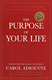 The Purpose Of Your Life: Finding Your Place In The World Using Synchronicity, Intuition, And Uncommon Sense (English Edition)