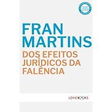 Dos Efeitos Jurídicos da Falência (Portuguese Edition)