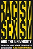 Racism, Sexism and the University : The Political Science Affair at the University of British Columbia, Marchak, M. Patricia, 0773515151