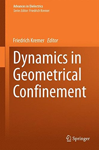 Dynamics in Geometrical Confinement (Advances in Dielectrics)