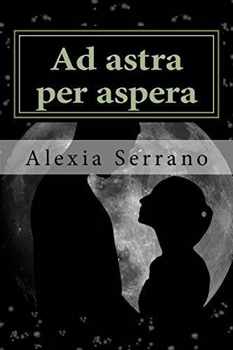 Download Ad astra per aspera (Nacidos de la sinrazón) (Volume 1) (Spanish Edition) pdf epub