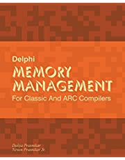Delphi Memory Management: For Classic And ARC Compilers