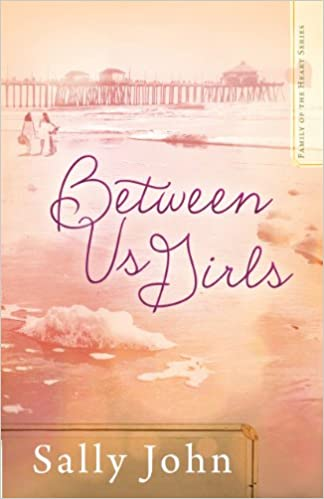 Between Us Girls (Family of the Heart Book 1)