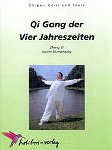 Qigong der vier Jahreszeiten (Körper, Geist und Seele)