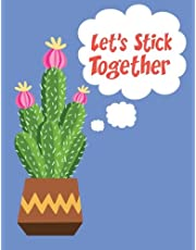 Cactus Notebook: Let's Stick Together Pun Funny Cactus Journal Notebook 110 Page Composition Book Diary Planner Cactus Lover Gifts (8.5 x 11 inch)