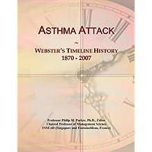 Asthma Attack: Webster's Timeline History, 1870 - 2007