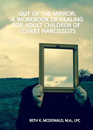 Out of the Mirror: A Workbook of Healing for Adult Children of Covert  Narcissists