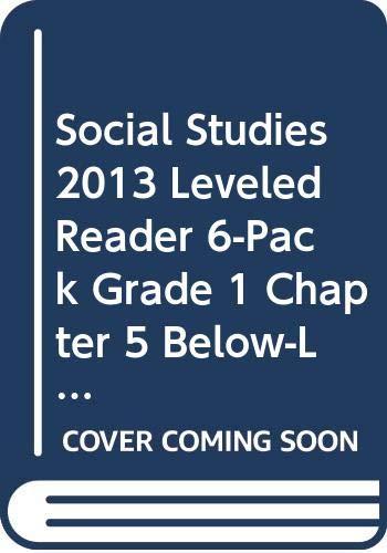 SOCIAL STUDIES 2013 LEVELED READER 6-PACK GRADE 1 CHAPTER 5             BELOW-LEVEL:SACAGAWEA