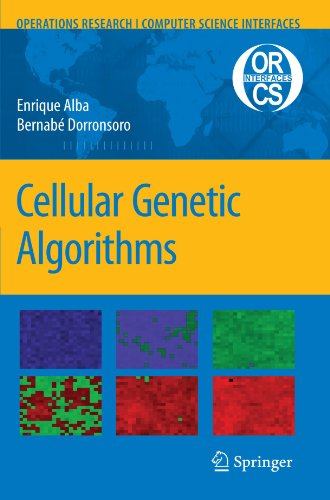 Cellular Genetic Algorithms (Operations Research/Computer Science Interfaces Series) by Enrique Alba