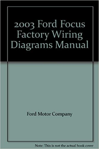 [SCHEMATICS_4ER]  2003 Ford Focus Factory Wiring Diagrams Manual: Ford Motor Company:  Amazon.com: Books | Ford Motor Company Wiring Diagrams |  | Amazon.com