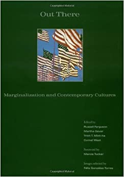Out There: Marginalization and Contemporary Cultures (Documentary sources in contemporary art)