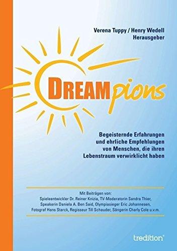 Dreampions: Begeisternde Erfahrungen und ehrliche Empfehlungen von Menschen, die ihren Lebenstraum verwirklicht haben