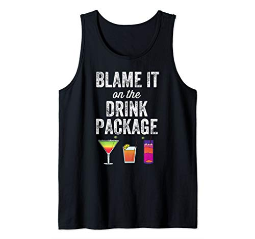 Blame It On the Drink Package Funny Cruise Cruising Cruiser Tank Top (Funny Shirts To Wear On A Cruise)
