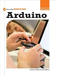 Arduino (21st Century Skills Innovation Library: Makers as Innovators)