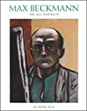 img - for Max Beckmann: The Self-Portraits (Publications / Gagosian Gallery, 4) book / textbook / text book