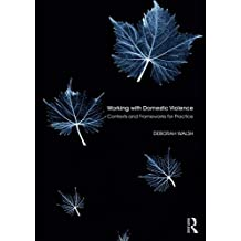 Working with Domestic Violence: Contexts and Frameworks for Practice