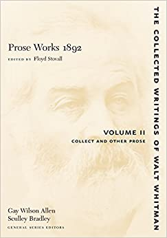 Prose Works 1892, Vol. 2: Collect and Other Prose (Collected Writings of Walt Whitman) by Whitman, Walt (2007)