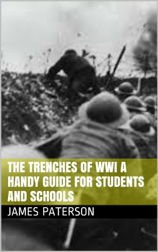 The Trenches of World War One A Handy Guide For Students and Schools