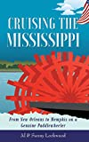 Cruising the Mississippi: From New Orleans to Memphis on a Genuine Paddlewheeler