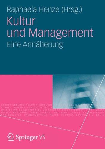 Kultur und Management: Eine Annäherung (German Edition) Taschenbuch – 17. September 2012 Raphaela Henze Springer VS 3531192760 Soziologie