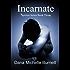 Incarnate, a Paranormal Romance (Spiritus Series Book #3)