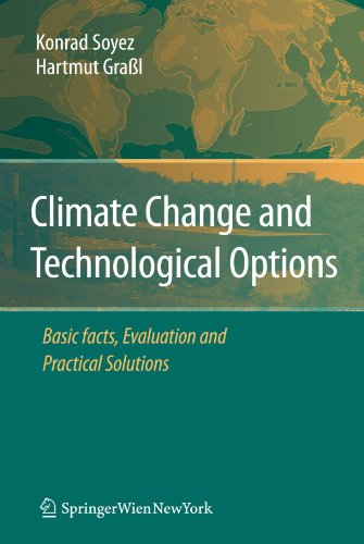 Climate Change and Technological Options: Basic facts, Evaluation and Practical Solutions