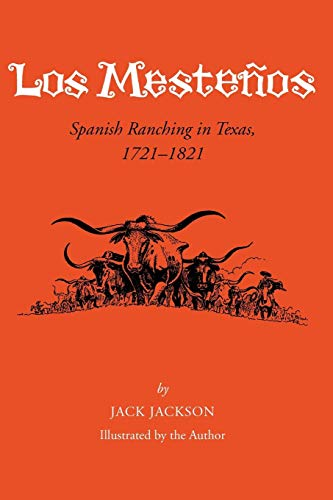 Los Mesteños: Spanish Ranching in Texas, 1721-1821 (Centennial Series of the Association of Former Students, Texas A&M University) (1721 Series)