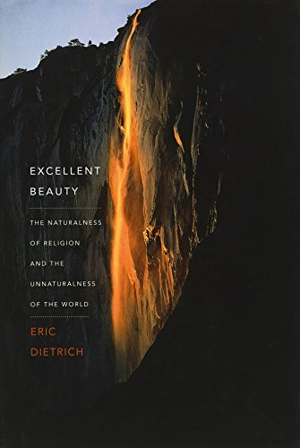 Excellent Beauty: The Naturalness of Religion and the Unnaturalness of the World