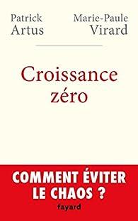 Croissance zéro. Comment éviter le chaos ? par Patrick Artus