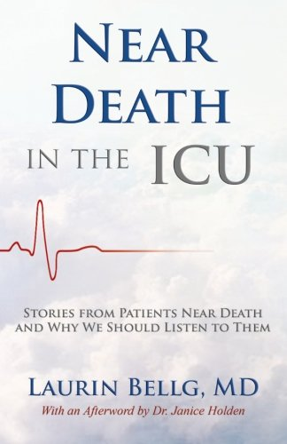 Near Death in the ICU (Best Near Death Experiences)