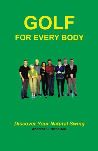 Download Golf For Every Body: Discover Your Natural Swing pdf epub