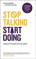Stop Talking, Start Doing: : A Kick in the Pants in Six Parts