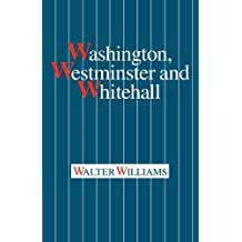 Washington, Westminster and Whitehall by Walter Williams (2010-01-28)