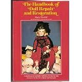 The Handbook of Doll Repair and Restoration