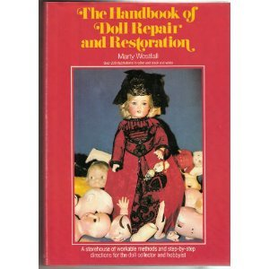 The Handbook of Doll Repair and Restoration (Deep Restoration Repair)