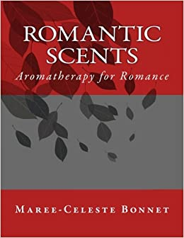 Romantic Scents: Aromatherapy for Romance