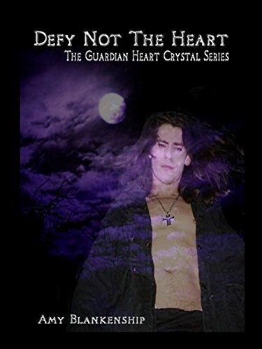 Defy Not The Heart: The Guardian Heart Crystal Book 2