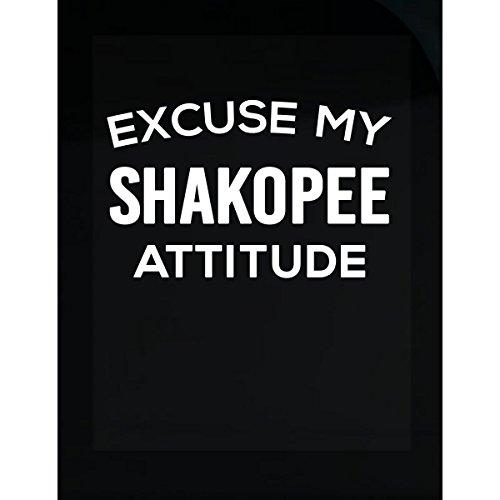 Inked Creatively Excuse My Shakopee City Attitude Sticker -